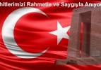 Şehitlerimizi Saygıyla ve Rahmetle Anıyoruz