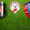 Beşiktaş – K.D.Ç Karabükspor