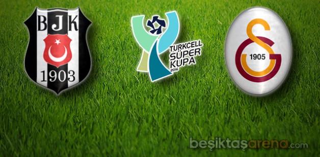 Beşiktaş – Galatasaray Turkcell Süper Kupa Finali
