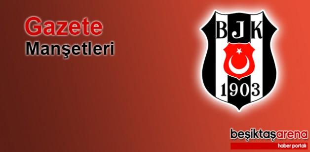 10 Haziran Beşiktaş Haberlerinde Ön Plana Çıkan Gazete Manşetleri