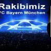 Rakibimiz Bayern Münih